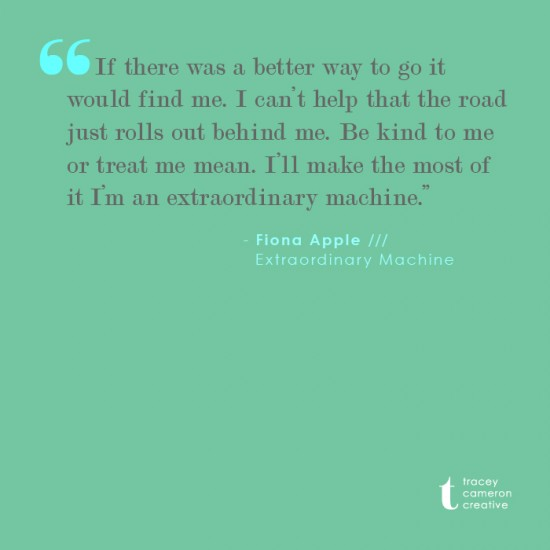 Extraordinary Machine Quote Fiona Apple