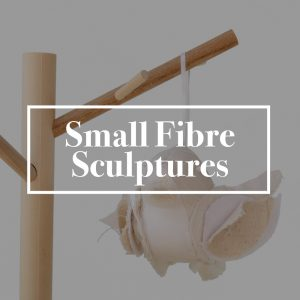 Small Fibre Sculptures